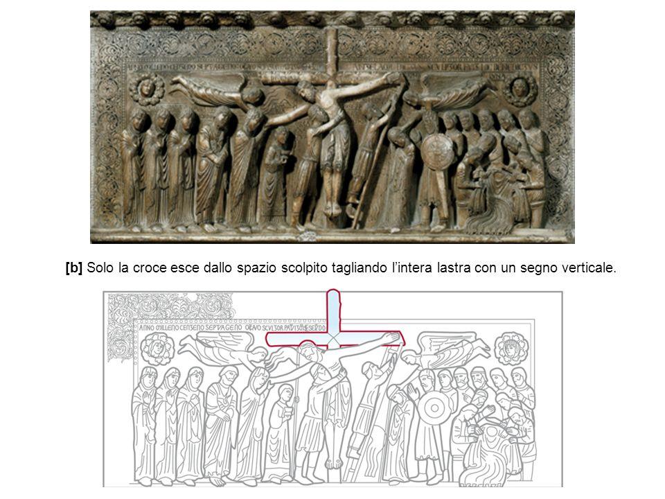 [b] Solo la croce esce dallo spazio scolpito tagliando l'intera lastra con un segno verticale.